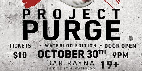 PROJECT PURGE HALLOWEEN EVENT  WATERLOO EDITION tickets