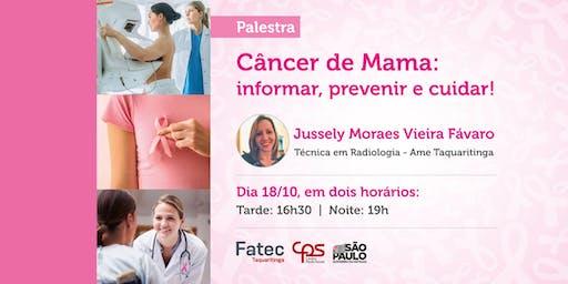 """Palestra """"Câncer de Mama: informar, prevenir e cuidar"""" - Período tarde"""