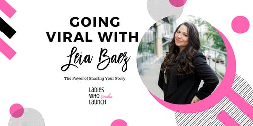 Going Viral with Leia Baez: The Power of Sharing Your Story! - LWLO