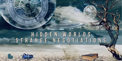 Hidden Worlds & Strange Negotiations