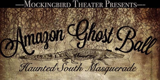 Amazon Ghost Ball- A Haunted South Masquerade