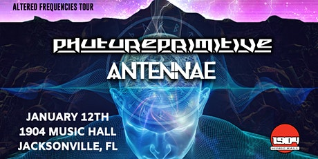 PHUTUREPRIMITIVE and AN-TEN-NAE at 1904 Music Hall tickets