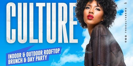 CULTURE: Indoor & Outdoor Rooftop Brunch & Day Party tickets