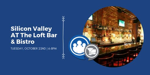 Network After Work Silicon Valley at The Loft Bar & Bistro