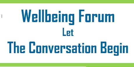 Wellbeing Forum Let The Conversation Begin tickets