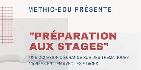 Atelier de Préparation aux stages Bed. EDU tickets