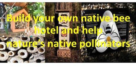 NATIVE BEE HOTEL BUILDING-DIY Workshop tickets