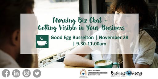 Morning Biz Chat - Getting Visible in Your Business