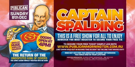 Captain Spalding FREE SHOW at Publican, Mornington! tickets
