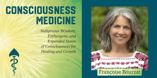 """Consciousness Medicine"" with Francoise Bourzat and PSI 2020"
