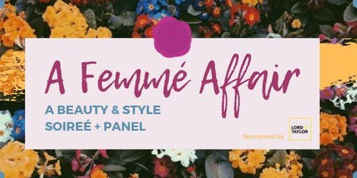 A Femmé Affair: A Beauty & Style Soireé