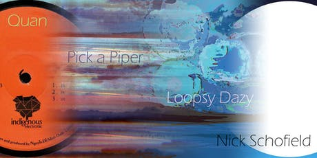 Pick a Piper • Loopsy Dazy • Quan • Nick Schofield | Album Releases! tickets