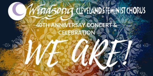 """Windsong Presents """"We Are!"""", a 40th Anniversary Concert & Celebration"""