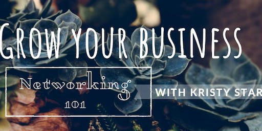Grow your Business Redmond: Networking 101
