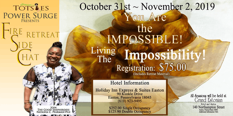 """Fire Side Chat Retreat """"You Are Impossible"""" tickets"""