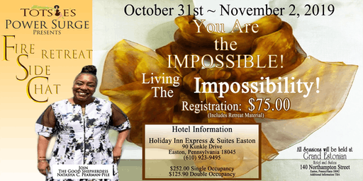"Fire Side Chat Retreat ""You Are Impossible"""