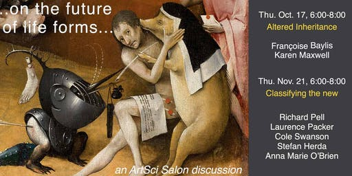 on the future of life forms. an ArtSci Salon discussion