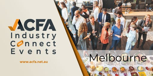 ACFA Industry Connect Event - Melbourne