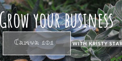 Grow your Business Redmond: Canva 101