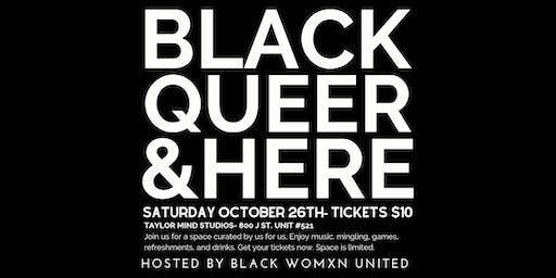 Black Queer and Here