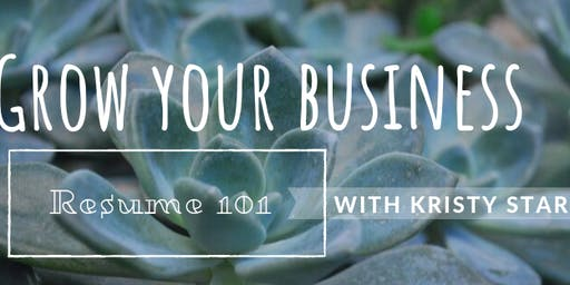 Grow your Business Redmond: Resume 101