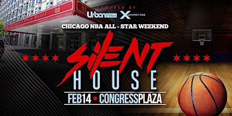 Silent House Chicago: NBA All Star Weekend tickets