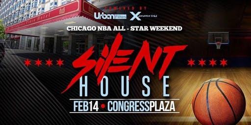 Silent House Chicago: NBA All Star Weekend