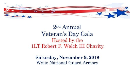 2nd Annual 1LT Robert F. Welch III Charity: Veterans Day Gala