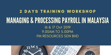 Managing & Processing Payroll in Malaysia [16 & 17 October 2019] tickets