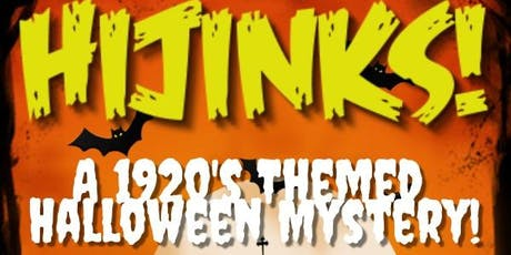 Hijinks!  A 1920's  Halloween Mystery! *FUNDRAISER* tickets