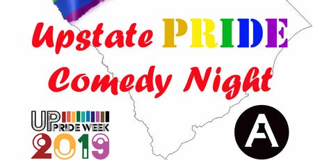Upstate Pride Comedy Night (featuring stories from members of the Upstate Pride Community) tickets