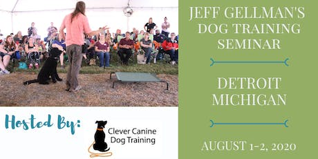 Detroit, Michigan- Jeff Gellman's Dog Training Seminar tickets