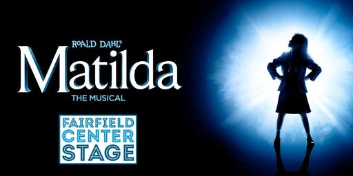 Fairfield Center Stage presents: MATILDA Sat Oct 19 @ 7pm (@ Ludlowe High School)