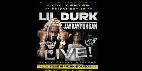 LIL DURK x JAYDAYOUNGAN LIVE IN HOUSTON |BLACK FRIDAY NOV 29th  @ 7PM tickets