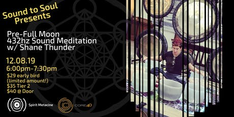 Sound to Soul Presents: 432hz Spirit Metacine Sound Meditation tickets