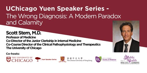 Yuen Speaker Series - The Wrong Diagnosis : A Modern Paradox and Calamity By Dr. Scott Stern, M.D.