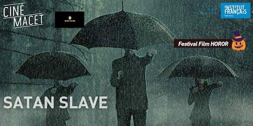 Cine-Macet : Satan slave's