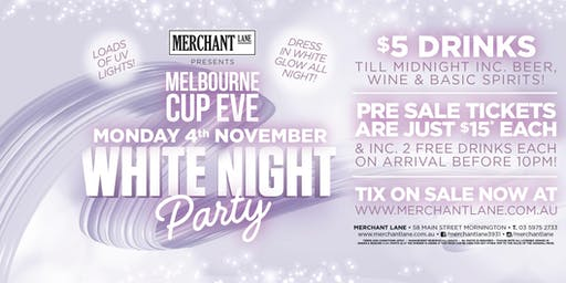 Melb Cup Eve White Night Party at Merchant Lane!