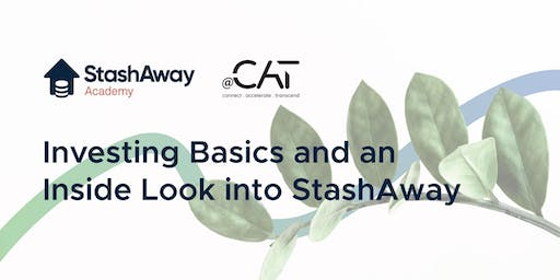 Investing Basics and An Inside Look into StashAway