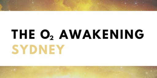 THE O2 AWAKENING WORKSHOP SYDNEY
