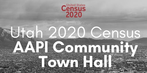 Utah 2020 Census AAPI Community Town Hall