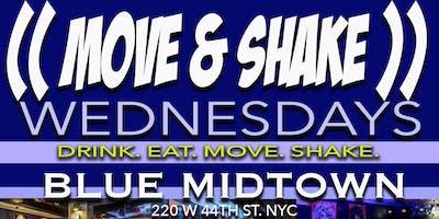 Move & Shake Wednesdays: Drink. Eat. Move. Shake.