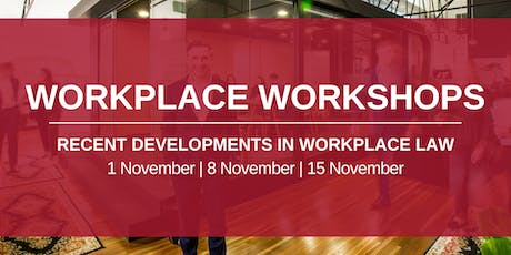 Workplace Workshops - Recent Developments in Workplace Law tickets