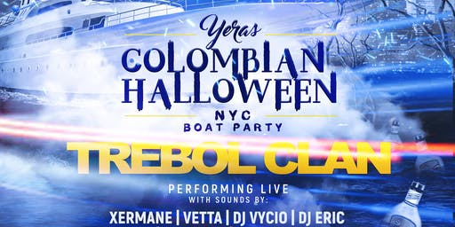 NYC YERAS Colombian Halloween w/ TREBOL CLAN Boat Party Yacht Cruise