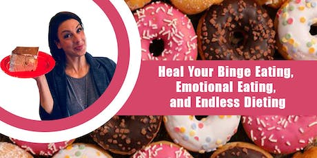Heal Your Binge Eating and Lifelong Dieting [FREE ONLINE EVENT] tickets