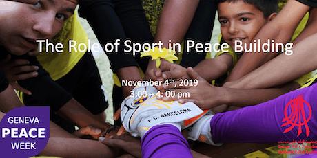 Geneva Peace Week - The Role of Sport in Peace Building tickets