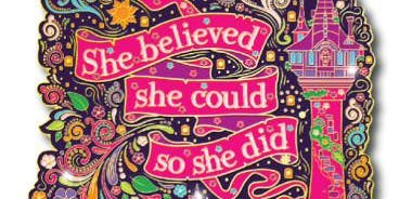 She Believed She Could So She Did 1M, 5K, 10K, 13.1, 26.2- Oakland