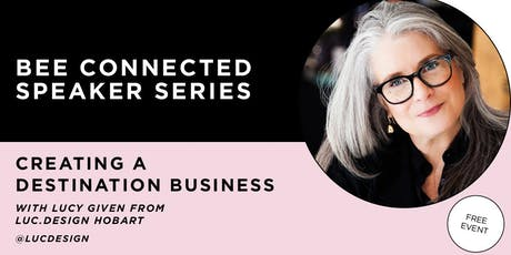 Bee Connected Speaker Series - Creating a Destination business tickets
