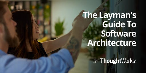 The Layman's Guide To Software Architecture