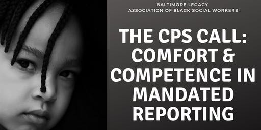 ETHICS WORKSHOP: The CPS Call - Comfort & Competence in Mandated Reporting